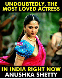 Anushka Shetty: The most talked about actress!: UNDOUBTEDLY, THE  MOST LOVED ACTRESS  VC J  WWWRVCJ, COM  IN INDIA RIGHT NOW  ANUSHKA SHETTY Anushka Shetty: The most talked about actress!