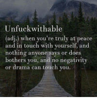 <3 The Law Of Attraction  .: Unfuck wit hable  (adj.) when you're truly at peace  and in touch with yourself, and  nothing anyone says or does  bothers you, and no negativity  or drama can touch you. <3 The Law Of Attraction  .