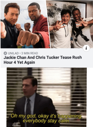 I bet Yu and Mi can't wait: UNILAD- 3 MIN READ  Jackie Chan And Chris Tucker Tease Rush  Hour 4 Yet Again  Oh my god, okay it's happening,  everybody stay calm I bet Yu and Mi can't wait
