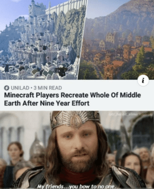I salute you, gentlemen: UNILAD 3 MIN READ  Minecraft Players Recreate Whole Of Middle  Earth After Nine Year Effort  otr habbit silmarn  My friends...you bow to no one I salute you, gentlemen