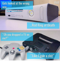 "Memes, Phil Mitchell, and Shit: UNILAD  Gets looked at the wrong  GAMING  way  Red Ring of Death  ""Oh you dropped a TV on  me?  ""Like give a shit"" The N64 - The Phil Mitchell of consoles 💪"