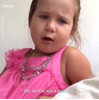 Dad, Dank, and Girls: UNILAD  Oh, no I'm not a princess This girl's rant to her dad about why he CAN'T call her a princess is too much... 😂👏