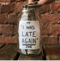 """A genius way to get rich 😂💰: UNILAD  TDST  MY  """"I WAS  LATE  AGAIN""""  JAR A genius way to get rich 😂💰"""