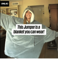 This jumper is a blanket you can wear! Know anyone who'd love this? 😍👇: UNILAD  This Jumperisa  blanket you can wear This jumper is a blanket you can wear! Know anyone who'd love this? 😍👇