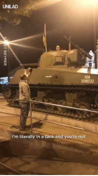 """Dank, 🤖, and Usa: UNILAD  USA  3081532  I'm literally in a tank and you're not """"I'm literally in a tank and you're not"""" 😂😂😂"""