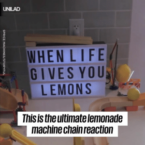 Dank, Life, and Lemonade: UNILAD  WHEN LIFE  GIVES YOU  LEMONS  Thisis theultimate lemonade  machine chain reaction The ONLY way I want my lemonade made 😂👏