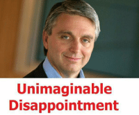 Disappointed: Unimaginable  Disappointment