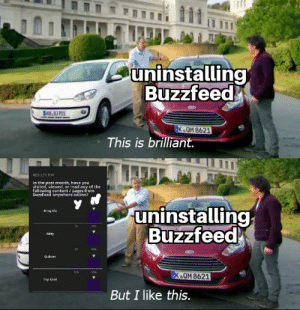 I love democracy.: uninstalling  Buzzfeed  bee,aJ751  K.OM 8621  This is brilliant.  RESULTS FOR  In the past month, have you  visited, viewed, or read any of the  following content / pages from  BuzzFeed anywhere online?  uninstalling  Buzzfeed  Bring Me  Nifty  70%  Quiras  123  K QM 8621  Top Knot  But I like this. I love democracy.