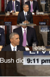 9/11, Obama, and Sotu: UNIO  Bush di  LIVE  C-SPAN  C-span org  LIVE  9:11 pm ET  9:11 pm HIDDEN SECRET MESSAGE DURING THE STATE OF THE UNION ADDRESS BY PRESIDENT OBAMA. #SOTU