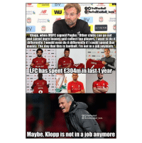 "Klopp the Hypocrite! 😂👏 Klopp LFC Hypocrite Troll Football: UNION  Chartered  w balance  OO TrollFootball  ndard  tered new bance  TheTrollFootball Insta  new bo  Standard  Chartered  Stand  Charter  BV  BETVICTOR  Klopp, when MUFC signed Pogba:Other clubs can go out  and spend more money and collect top players. Iwant to do it  differently.I would even do it differently if I could spend that  money. The day that this is football, I'm not in a jobanymore.""  慕ー  VIRGIL  MSALAH  LFC hasspent £304min last 1.year  KEITA  892  O Trollfootball  The TrollFootball Insta  Maybe, Klopp is not in a job anymore Klopp the Hypocrite! 😂👏 Klopp LFC Hypocrite Troll Football"