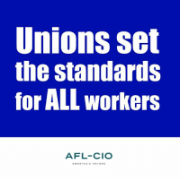 Memes, 🤖, and Afl: Unions set  the standards  for ALL workers  AFL-CIO  AMERICA'S UNIONS