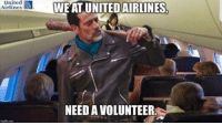 United pays Negan.: united  Airlines  CONn  WE AT UNITED AIRLINES.  NEED A VOLUNTEER United pays Negan.
