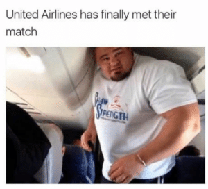 laughoutloud-club:  Come at me brawh: United Airlines has finally met their  match  RENGTH laughoutloud-club:  Come at me brawh