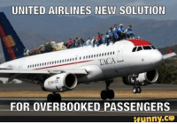 UNITED AIRLINES NEW SOLUTION: UNITED AIRLINES NEW SOLUTION  TACA  FOR OVERBOOKED PASSENGERS  ifunny.CO UNITED AIRLINES NEW SOLUTION