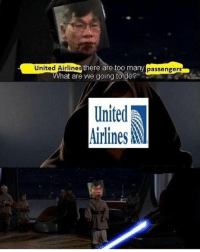 yikes yikes yikes • • • starwars unitedairlines revengeofthesith empirestrikesback theforceawakens rogueone tfa lukeskywalker princessleia hansolo chewbaca darthvader anakinskywalker anakin padme obiwan obiwankenobi rey poe finn stormpilot reylo antireylo cassian skywalkers fandoms fandom textposts textpost: United Airlines  there are too many  passengers  hat are we going to do?  united  Airlines M yikes yikes yikes • • • starwars unitedairlines revengeofthesith empirestrikesback theforceawakens rogueone tfa lukeskywalker princessleia hansolo chewbaca darthvader anakinskywalker anakin padme obiwan obiwankenobi rey poe finn stormpilot reylo antireylo cassian skywalkers fandoms fandom textposts textpost