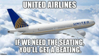 Image from Michael Jones: UNITED AIRLINES  UNITED  IFWENEED THE SEATING.  YOULL GET A BEATING Image from Michael Jones