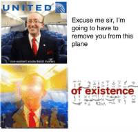 """<p>E X I S T E N C E via /r/dank_meme <a href=""""http://ift.tt/2whfHej"""">http://ift.tt/2whfHej</a></p>: UNITED  Excuse me sir, l'm  going to have to  remove you from this  plane  non-existent existentialist memes  of existence <p>E X I S T E N C E via /r/dank_meme <a href=""""http://ift.tt/2whfHej"""">http://ift.tt/2whfHej</a></p>"""