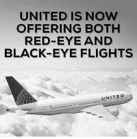 Internet, Memes, and Black: UNITED IS NOW  OFFERING BOTH  RED-EYE AND  BLACK-EYE FLIGHTS  UNITED The internet is undefeated united