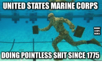 us marine: UNITED STATES MARINE CORPS  MARINE  CORPS  MEMES  DOING POINTLESS SHIT SINCE 1775