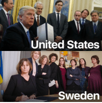 Isabella Lovin, the deputy prime minister of Sweden, released this photo of her signing a climate change legislation, surrounded by her all-female team. Can you spot the difference between Sweden and the US government?: United States  @theslaybymic  Sweden Isabella Lovin, the deputy prime minister of Sweden, released this photo of her signing a climate change legislation, surrounded by her all-female team. Can you spot the difference between Sweden and the US government?