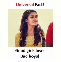 Bad, Bad Boys, and Girls: Universal Fact!  Good girls love  Bad boys! Follow @sadcasm.co for more!
