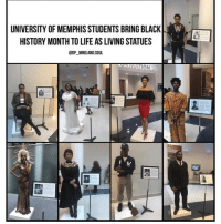 BlackHeroes, Memes, and 🤖: UNIVERSITY OF MEMPHIS STUDENTS BRING BLACK  HISTORY MONTH TO LIFE AS LIVING STATUES  CDP MINDLAND.SOUL. Students at the UniversityofMemphis are bringing BlackHistoryMonth to life this February by creating a live art installation featuring students dressed as blackheroes and icons posing next to placards full of historicalinformation. The exhibit features artists like MayaAngelou, civilrightsleaders like AngelaDavis and performers like JosephineBaker. RosaParks, civil rights activist and nationalicon. WilmaRudolph, three-time Olympic gold medal winner, civil rights icon and the fastestwoman in the world. IdaBWells, writer, journalist, activist and suffragette. JackieRobinson, the man to break the color barrier in baseball. DorothyDandridge, the first black nominee for Best Actress. blackessence blackmenrock blackboyjoy blackwomenrock blackgirlmagic blackgirlsrock @dp_mind.and.soul 17thsoulja BlackIG17th