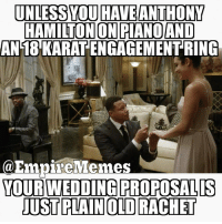 This nigga Lucious is raising the standards 😤 empirememes EmpireFox empire @empirefox: UNLESS YOU HAVE ANTHONY  HAMILTON ON PIANO AND  AN 18 KARAT ENGAGEMENT RING  EmpreMemes  YOUR WEDDING PROPOSALS  JUST PLAIN OLD RACHET This nigga Lucious is raising the standards 😤 empirememes EmpireFox empire @empirefox