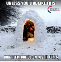 YUP! #iHeartFossilFuels: UNLESS YOU LIVE LIKE THIS  POINT USA  DON'T LECTURE US ON FOSSIL FUELS YUP! #iHeartFossilFuels