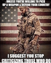 . ✅ Double tap the pic ✅ Tag your friends ✅ Check link in my bio for badass stuff - usarmy 2ndamendment soldier navyseals gun flag army operator troops tactical armedforces weapon patriot marine usmc veteran veterans usa america merica american coastguard airman usnavy militarylife military airforce tacticalgunners: UNLESS YOURE WILLING TO PICK  UPAWEAPON & DEFEND YOUR COUNTRY  ISUGGEST YOU STOP  CRITICIZING THOSE WHO DO . ✅ Double tap the pic ✅ Tag your friends ✅ Check link in my bio for badass stuff - usarmy 2ndamendment soldier navyseals gun flag army operator troops tactical armedforces weapon patriot marine usmc veteran veterans usa america merica american coastguard airman usnavy militarylife military airforce tacticalgunners