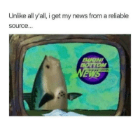 Finally a trustworthy news station——————————————————————————————————————— My other accounts: @themememonk @memedoctor_ ————————————————————— mememonkmememonk mememonk bruh lmao hood meme chill nochill comedy pepe l4l ghetto dank dankmeme dankmemes memes lmfao triggered dank filthyfrank itslit lit realniggahours petty lol funny prank bestmemes bestmeme: Unlike all y'all, i get my news from a reliable  Source.  BURGNI Finally a trustworthy news station——————————————————————————————————————— My other accounts: @themememonk @memedoctor_ ————————————————————— mememonkmememonk mememonk bruh lmao hood meme chill nochill comedy pepe l4l ghetto dank dankmeme dankmemes memes lmfao triggered dank filthyfrank itslit lit realniggahours petty lol funny prank bestmemes bestmeme