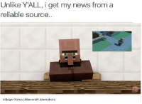 <p>Brainlevel memes are overrated</p>: Unlike YALL, i get my news from a  reliable source  Villager News (Minecraft Animation) <p>Brainlevel memes are overrated</p>