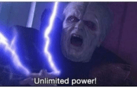 unlimited power: Unlimited power!