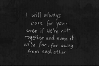 You, For, and Always: unll always  care or You  eren if We're not  together an  d even 1  we he far , for away  m each oth er