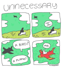 Guess, Plane, and Right: UnnecessARy  SHAT  THAT ?  A BIRD  me.  A PLAne <p>Both Guess Are Right And Wrong</p>