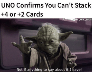 It's treason then: UNO Confirms You Can't Stack  +4 or +2 Cards  IG: star wars _the_501st  Not if anything to say about it I have! It's treason then