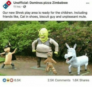 me irl: Unofficial: Dominos pizza Zimbabwe  11 hrs  Our new Shrek play area is ready for the children. Including  friends like, Cat in shoes, biscuit guy and unpleasant mule.  6.5K  2.5K Comments 1.6K Shares me irl