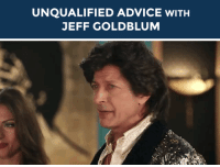 "Advice, Bad, and Family: UNQUALIFIED ADVICE WITH  JEFF GOLDBLUM <h2><b>Jeff Goldblum wants to give you advice!</b></h2><p>Send us a funny problem in your life that you need some help with (bad roommates, family drama, fashion advice, whatever!) and it could be answered by Jeff Goldblum! (GIF <a href=""https://66.media.tumblr.com/e3ff0052f06cb958cf5256e6d08d5f81/tumblr_ncvhlgjNGT1qk4ealo1_500.gif"" target=""_blank"">via</a>)</p><p>Send us your questions by replying below or submitting to our <b><a href=""http://fallontonight.tumblr.com/ask"" target=""_blank"">Tumblr Ask Box</a></b>!</p><h2><b>Do you need advice from Jeff Goldblum</b><b>?</b></h2>"