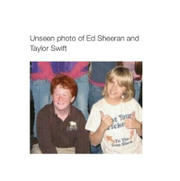 Ed, Edd N Eddy, Guns, and Taylor Swift: Unseen photo of Ed Sheeran and  Taylor Swift  t our  To  The  Gun Show sexualising