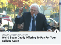 College: UNSUBSCRIBEDMEDIA.COM  Weird Sugar Daddy Offering To Pay For Your  College Again