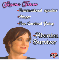 Gianna Jessen is a survivor of a botched abortion who has gone on to be an incredibly successful person and an active voice for the pro-life cause.: Unternational epeaker  Singer  dhas Cerebral palsy  Abortion  Survivor  NPLA Gianna Jessen is a survivor of a botched abortion who has gone on to be an incredibly successful person and an active voice for the pro-life cause.