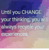 So true! You've gotta get your mind right. Get in touch with your spirituality and release all the negative energy. Free your mind and the rest will fall into place. You can't try to rewrite history with the same actions that wrote it in the first place. You want a better future, have a better understanding of the past. dontmakethesamemistaketwice mentalhealth changeyourthinking relationships business changeyourapproach spirituality consciousness selfreflect experiences @Regrann from @rawtruth_ - 💭 understandlife: Until you CHANGE  your thinking, you will  always recycle your  experiences. So true! You've gotta get your mind right. Get in touch with your spirituality and release all the negative energy. Free your mind and the rest will fall into place. You can't try to rewrite history with the same actions that wrote it in the first place. You want a better future, have a better understanding of the past. dontmakethesamemistaketwice mentalhealth changeyourthinking relationships business changeyourapproach spirituality consciousness selfreflect experiences @Regrann from @rawtruth_ - 💭 understandlife
