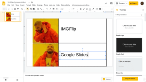 Click, Google, and Drive: Untitled presentation  Present  Share  All changes saved in Drive  File Edit View Insert Format Slide Arrange Tools Add-ons Help Accessibility  I U  37  Arial  Themes  X  3 2 1 I 1 I2  3  4  6  IMGRip  In this presentation  Click to add title  IMGFlip  Simple Light  Click to add title  Google Slides  Simple Dark  Click to add title  Streamline  Click to add speaker notes  Import theme  Explore It's better because it doesn't have watermarks.