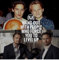Memes, 🤖, and Level Up: UONARE MENTOR  HANG OUT  WITH PEOPLE  WHO FORCE  YOUTO  LEVEL UP  OMILLIONAIRE MENTOR Something to remember! Double tap if you agree! Thanks to @millionaire_mentor