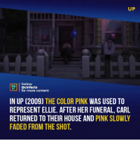 In five minutes Pixar tells a better love story than Twilight did with five whole movies. This scene shows how fast life passes by. Enjoy every second of it Your thoughts? - Follow @cinfacts for more facts: UP  Follow  NEMA  ACS @cinfacts  for more content  IN UP (2009) THE COLOR PINK WAS USED TO  REPRESENT ELLIE. AFTER HER FUNERAL, CARL  RETURNED TO THEIR HOUSE AND PINK SLOWLY  FADED FROM THE SHOT. In five minutes Pixar tells a better love story than Twilight did with five whole movies. This scene shows how fast life passes by. Enjoy every second of it Your thoughts? - Follow @cinfacts for more facts
