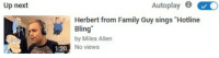 """Hotline Bling: Up next  Autoplay O  Herbert from Family Guy sings """"Hotline  Bling  by Miles Allen  No views  1:20"""