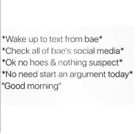 "Memes, Social Media, and 🤖: up to text from bae*  *Check all of bae's social media  *Ok no hoes & nothing suspect  *No need start an argument today  ""Good morning"""