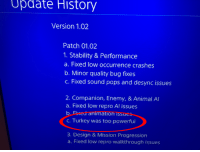 Animal, History, and Turkey: Update  History  Version 1.02  Patch 01.02  1. Stability & Performance  a. Fixed low occurrence crashes  b. Minor quality bug fixes  c. Fixed sound pops and desync issues  2. Companion, Enemy, & Animal Al  a. Fixed low repro Al issues  b. Fixed animation issues  C. Turkey was too powerful  3. Design & Mission Progression  a. Fixed low repro walkthrough issues me irl
