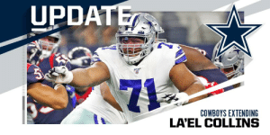 Cowboys, OT La'el Collins agree to a five-year extension. (via @MikeGarafolo) https://t.co/CaBLKBKTE4: UPDATE  owos  71  COWBOYS EXTENDING  LA'EL COLLINS Cowboys, OT La'el Collins agree to a five-year extension. (via @MikeGarafolo) https://t.co/CaBLKBKTE4