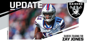 Raiders acquiring WR Zay Jones from Bills for 2021 5th-round pick. (via @RapSheet) https://t.co/EmXF48t9VI: UPDATE  RAIDERS  BILLS  RAIDERS TRADING FOR Raiders acquiring WR Zay Jones from Bills for 2021 5th-round pick. (via @RapSheet) https://t.co/EmXF48t9VI