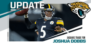 Steelers trade QB Josh Dobbs to @Jaguars for 2020 fifth-round pick. https://t.co/NtglwS9Rw3: UPDATE  Steeerst  5  JAGUARS TRADE FOR Steelers trade QB Josh Dobbs to @Jaguars for 2020 fifth-round pick. https://t.co/NtglwS9Rw3